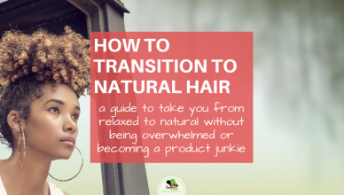 How to transition to natural hair care, a guide to the big chop without becoming overwhelmed or turning into a product junkie