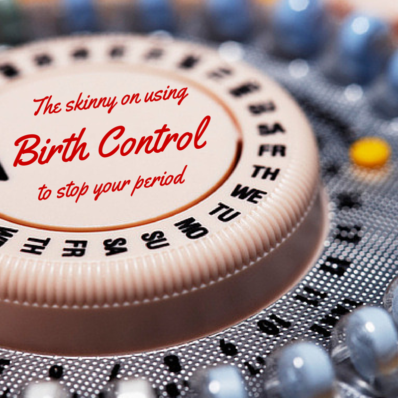 irth Control to Stop Period