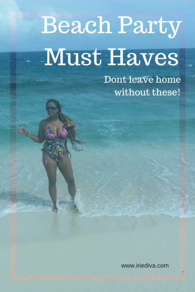 Beach Party Must Haves: Dont leave home without these