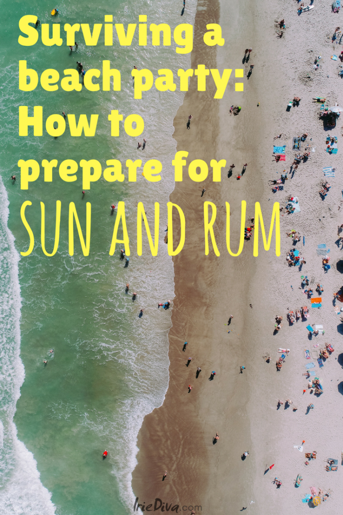 What to take to a beach party to prepare for a sun and rum! Tropical parties or even lounging on a beach on an island somewhere is much better when you're prepared. Take advice from an island native.