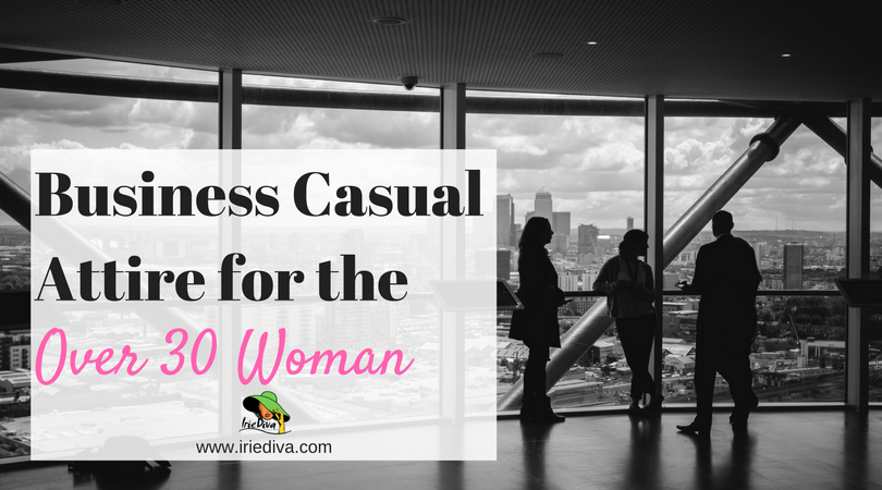 Business Casual Attire for the Over 30 Woman