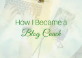 How I Became a Blog Coach
