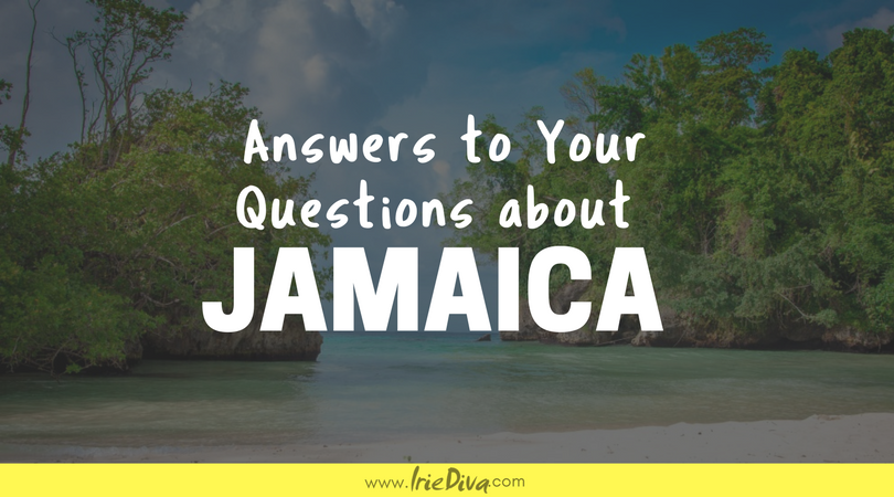Reporting from Kingston Jamaica: Your 10 Burning Jamaica Questions Answered