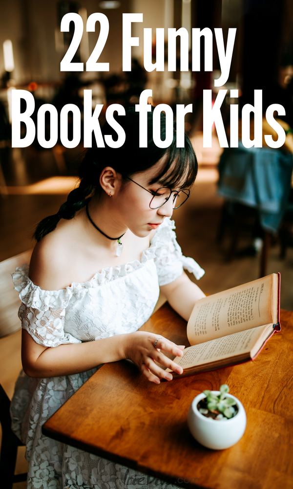 22 Funny Books for kids, pre-teens, grade school and toddlers. Funny stories for kids, books about about growth mindset, funny books, books on mindfulness, adventure books, best picture books, fantasy books and more