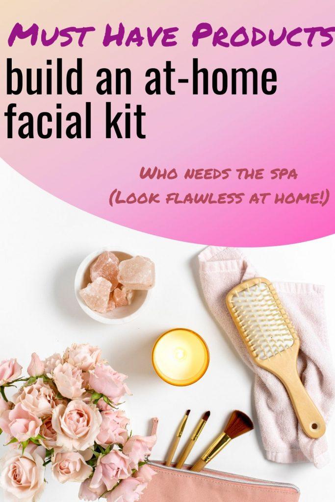 Build an at-home facial kit
