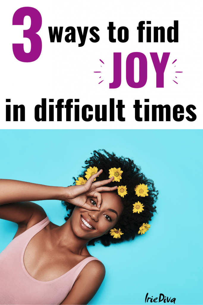 How to find joy in difficult times