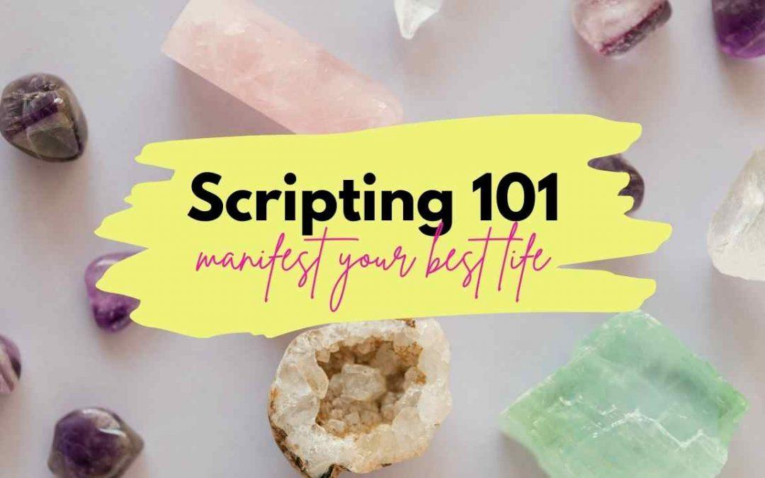 Scripting Manifestation: The Secret Technique to Your Desires