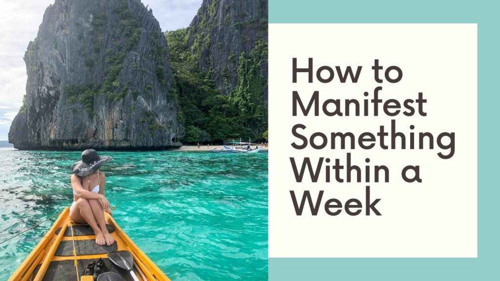 How to Manifest Something Within a Week
