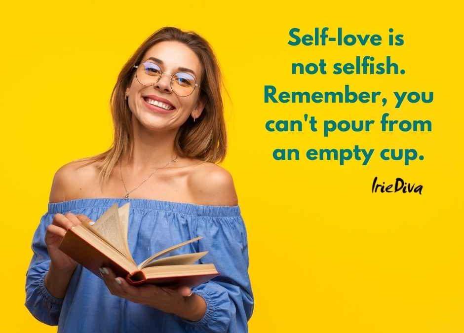 Self Love is Not Selfish, It is the Key to a Joyful Life