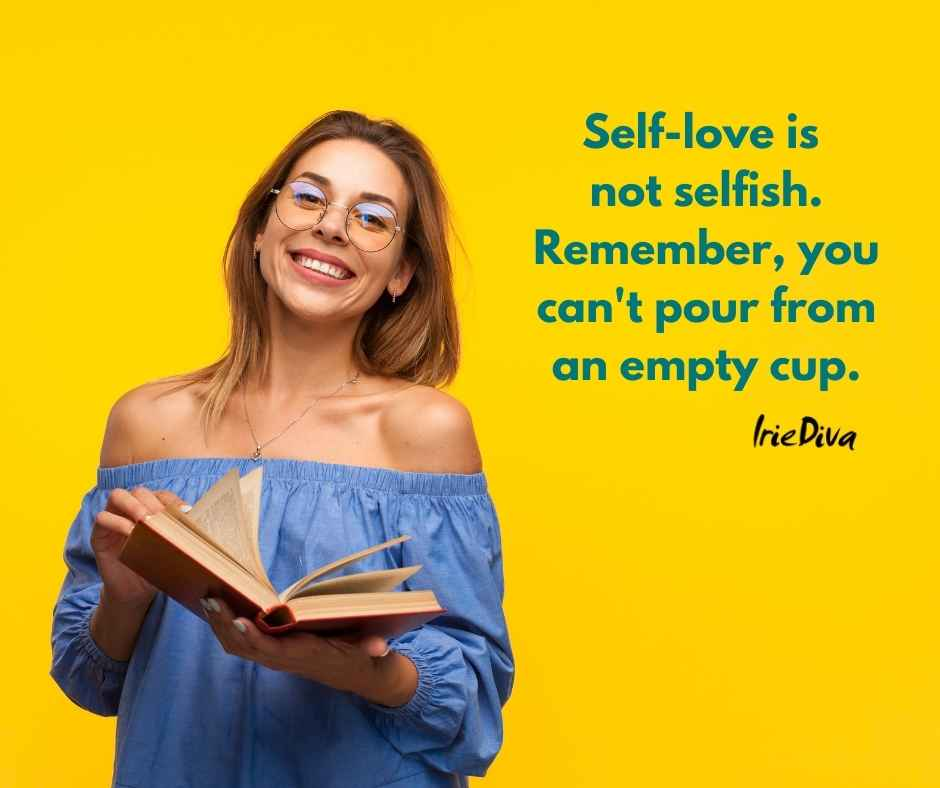 Self Love is Not Selfish, It is the Key to an Abundant Life