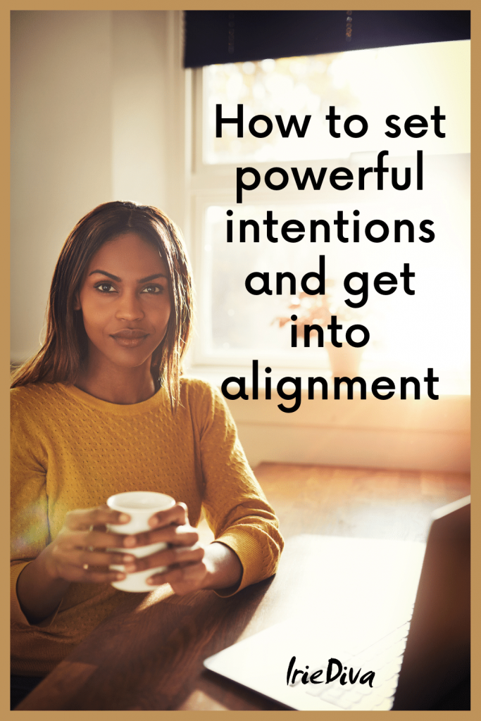 How to Set Intentions and Get into Alignment for Manifestation