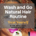 Wash and Go Routine (1)