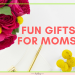 Fun and Funny Gifts for Mom: Cheap Things She'll Actually Use and Love