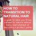 For Transitioning Hair: Going natural? Here's what you really need